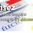Vous avez jusqu'au 31 décembre 2014 pour vous inscrire sur les listes électorales communales. Pour en savoir plus Vous avez la possibilité d'imprimer le document à remplir.
