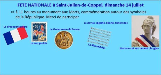 Mercredi 14 juillet à Saint-Julien-de-Coppel Mercredi 14 juillet, à 11 heures, autour du monument aux Morts et des symboles républicains que sont La Marseillaise, les drapeaux tricolores, le coq gaulois, […]