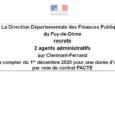 Dans le cadre du dispositif PACTE (Parcours d'accès aux carrières de la Fonction publique), la DDFiP du Puy-de-Dôme recrute 2 agents administratifs, à Clermont-Ferrand, pour une embauche le 1er décembre […]